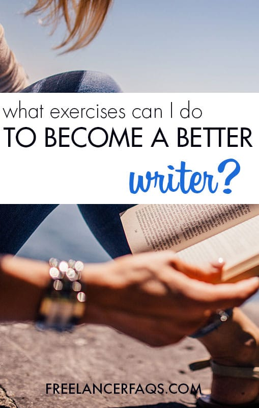 What Exercises Can I Do to Become a Better Writer?