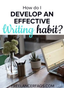 How Do I Develop an Effecitve Writing Habit?