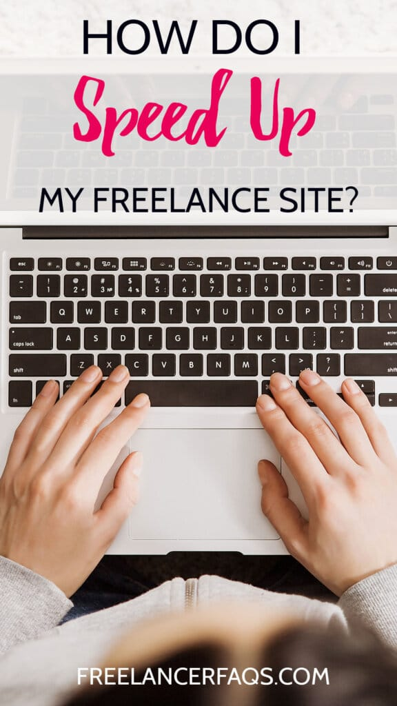 How Do I Speed Up My Freelance Site?