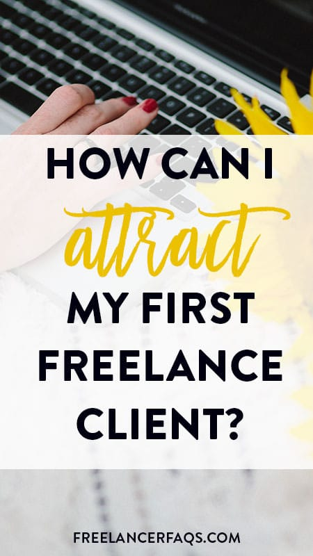 How Can I Attract My First Freelance Writing Client?